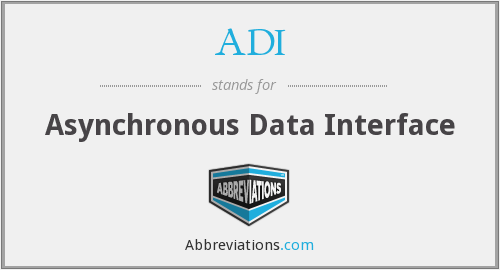 ADI - Asynchronous Data Interface