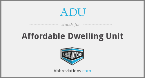 ADU - Affordable Dwelling Unit