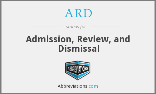 ARD - Admission, Review, and Dismissal