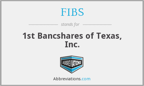 FIBS - 1st Bancshares of Texas, Inc.