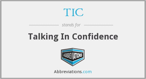 TIC - Talking In Confidence