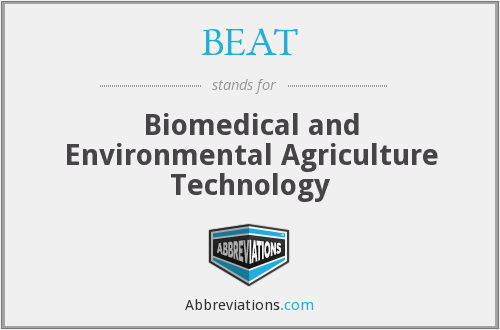 BEAT - Biomedical and Environmental Agriculture Technology