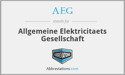 AEG - Allgemeine Elektricitaets Gesellschaft