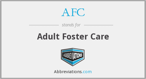 AFC - Adult Foster Care