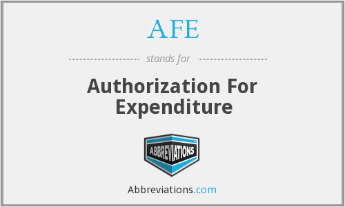 AFE - Authorization For Expenditure