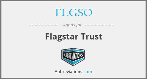 FLGSO - Flagstar Trust
