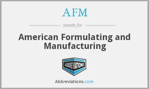 AFM - American Formulating and Manufacturing