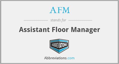 AFM - Assistant Floor Manager