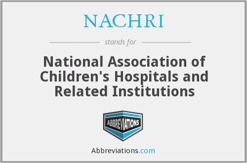 NACHRI - National Association of Children's Hospitals and Related Institutions
