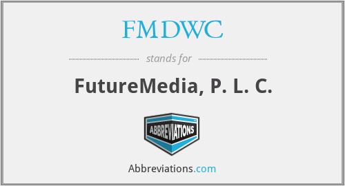 FMDWC - FutureMedia, P. L. C.