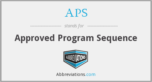APS - Approved Program Sequence