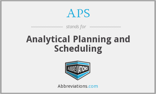 APS - Analytical Planning and Scheduling
