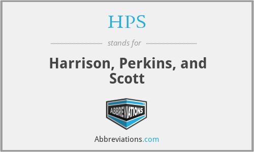 HPS - Harrison, Perkins, and Scott