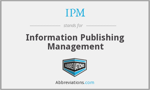 IPM - Information Publishing Management