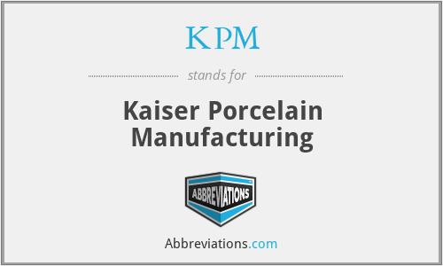 KPM - Kaiser Porcelain Manufacturing
