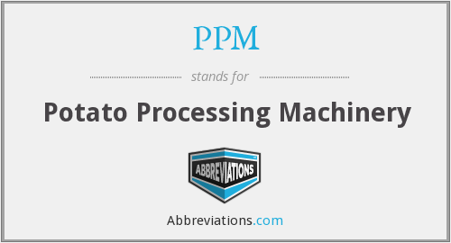 PPM - Potato Processing Machinery