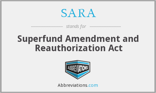 SARA - Superfund Amendment And Reauthorization Act