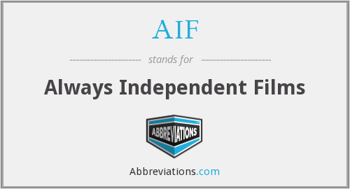 AIF - Always Independent Films