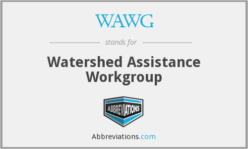 WAWG - Watershed Assistance Workgroup