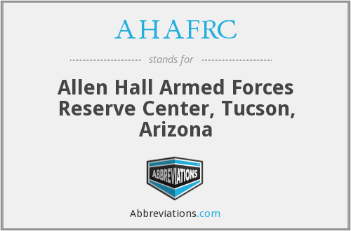 AHAFRC - Allen Hall Armed Forces Reserve Center, Tucson, Arizona
