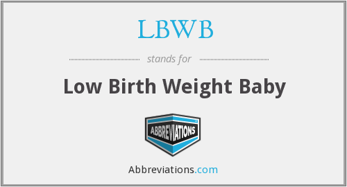 LBWB - Low Birth Weight Baby