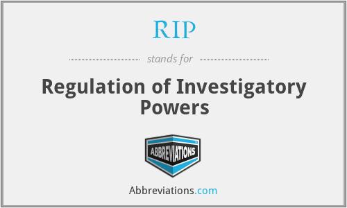 RIP - Regulation Of Investigatory Powers