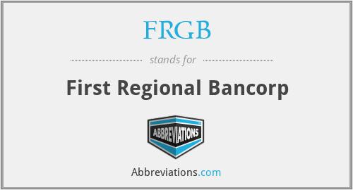 FRGB - First Regional Bancorp