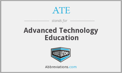 ATE - Advanced Technology Education
