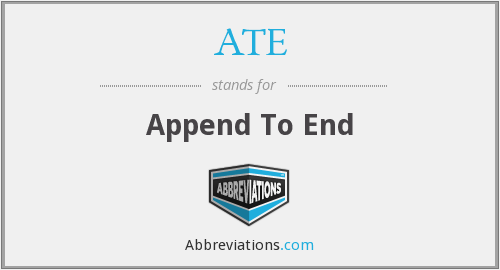 ATE - Append To End