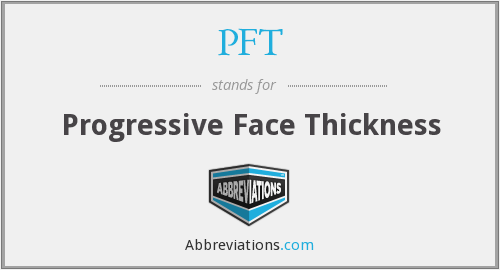 PFT - Progressive Face Thickness