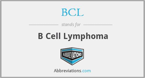 BCL - B Cell Lymphoma