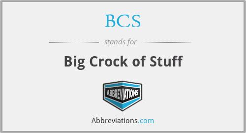 BCS - Big Crock of Stuff
