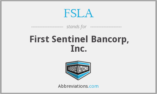FSLA - First Sentinel Bancorp, Inc.