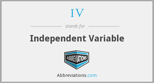 IV - Independent Variable