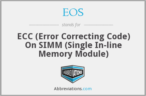 EOS - ECC (Error Correcting Code) On SIMM (Single In-line Memory Module)