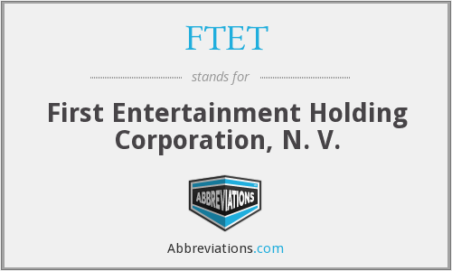 FTET - First Entertainment Holding Corporation, N. V.