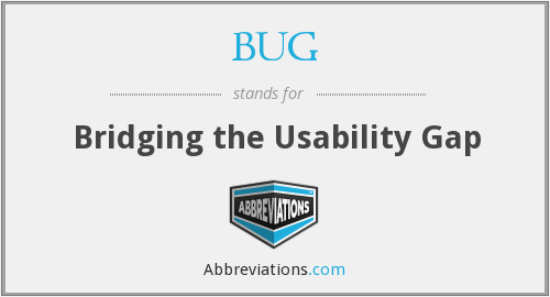 BUG - Bridging the Usability Gap