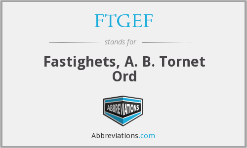 What does FTGEF stand for?