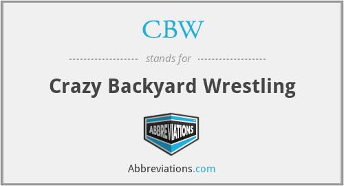 CBW - Crazy Backyard Wrestling