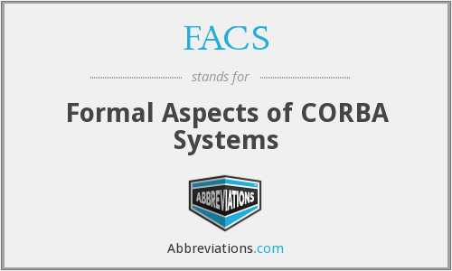 FACS - Formal Aspects of CORBA Systems
