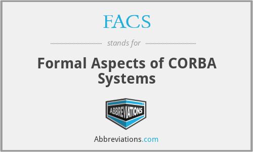 FACS - Formal Aspects of CORBA Systems