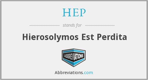 HEP - Hierosolymos Est Perdita