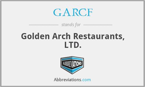 GARCF - Golden Arch Restaurants, LTD.