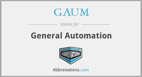 GAUM - General Automation