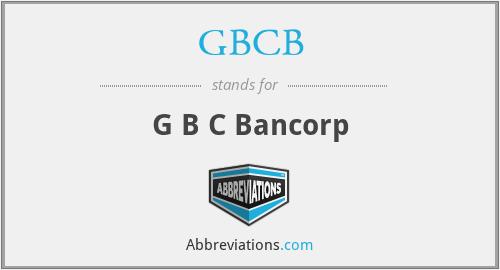 GBCB - G B C Bancorp
