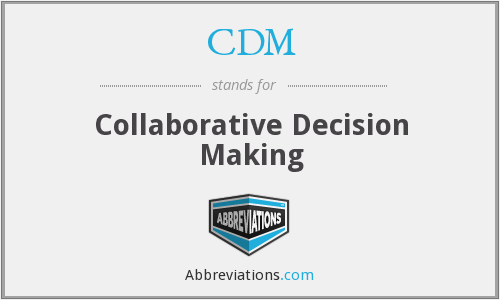 CDM - Collaborative Decision Making