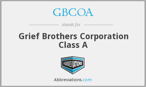 GBCOA - Grief Brothers Corporation Class A