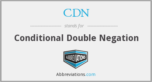 CDN - Conditional Double Negation