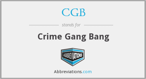 CGB - Crime Gang Bang