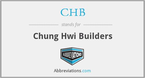 CHB - Chung Hwi Builders